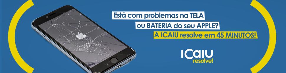 Top banner iCaiu troca de tela e bateria em 45 minutos
